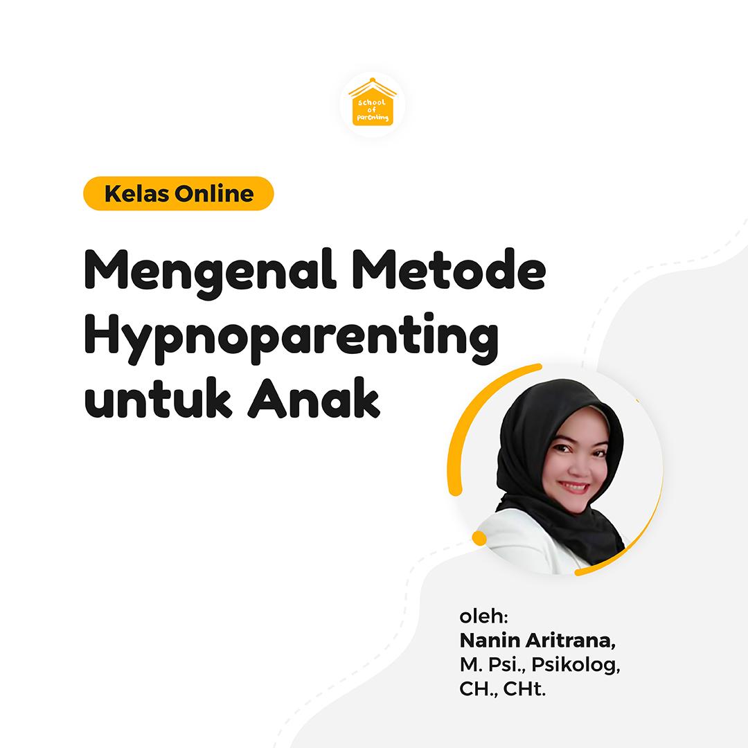 Mengenal Metode Hypnoparenting untuk Anak