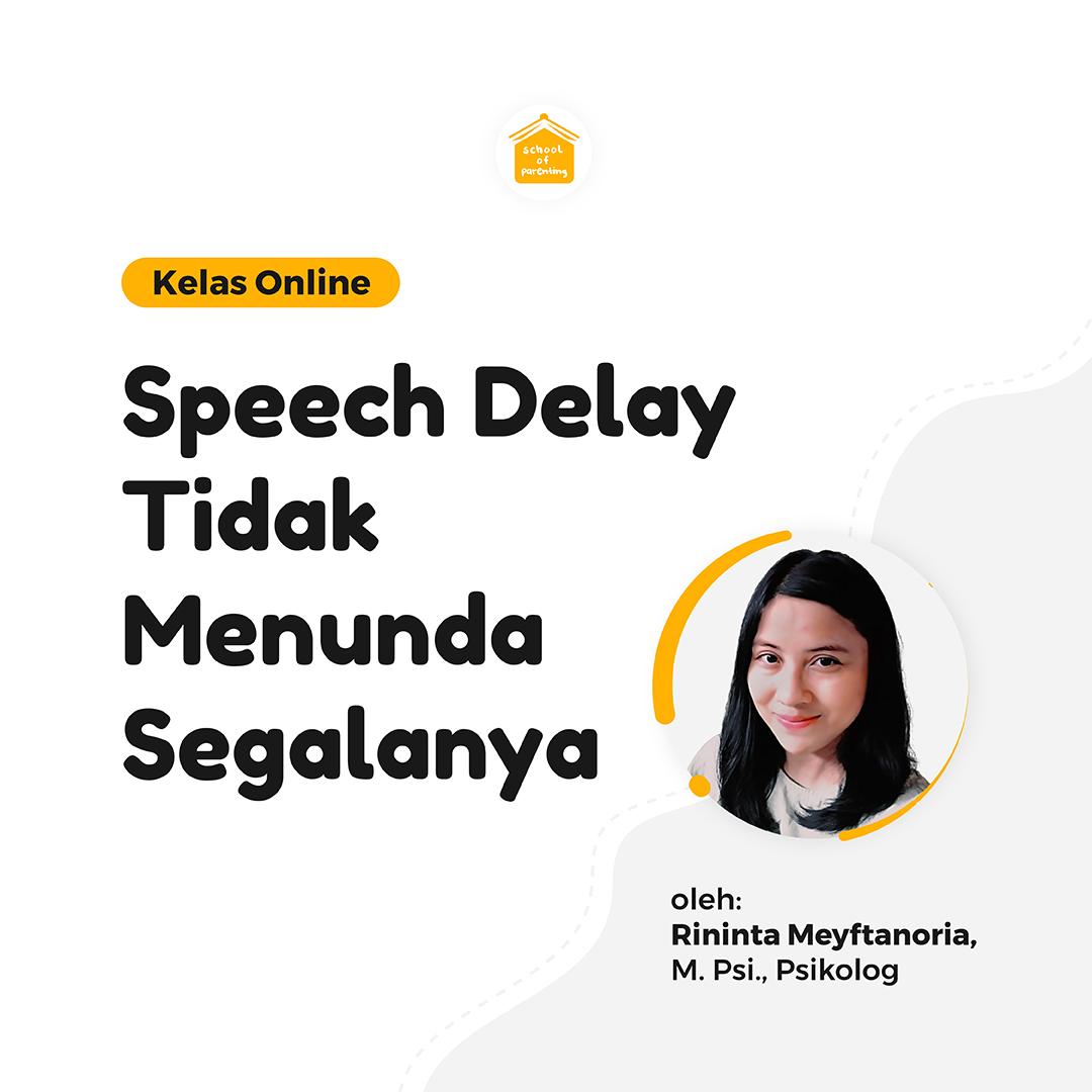 Speech Delay Tidak Menunda Segalanya