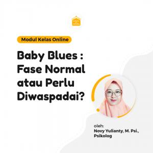 Baby Blues : Fase Normal atau Perlu Diwaspadai?