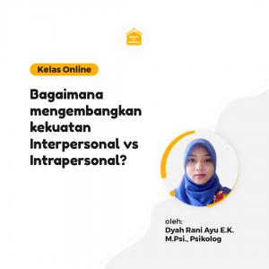 Kelas Online SOP - Bagaimana Mengembangkan Kekuatan Interpersonal vs Intrapersonal?