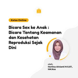 Kelas Online SOP - Bicara Sex ke Anak : Bicara tentang Keamanan dan Kesehatan Reproduksi Sejak Dini