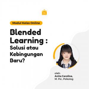 Kelas Online SOP - Blended Learning : Solusi atau Kebingungan Baru?