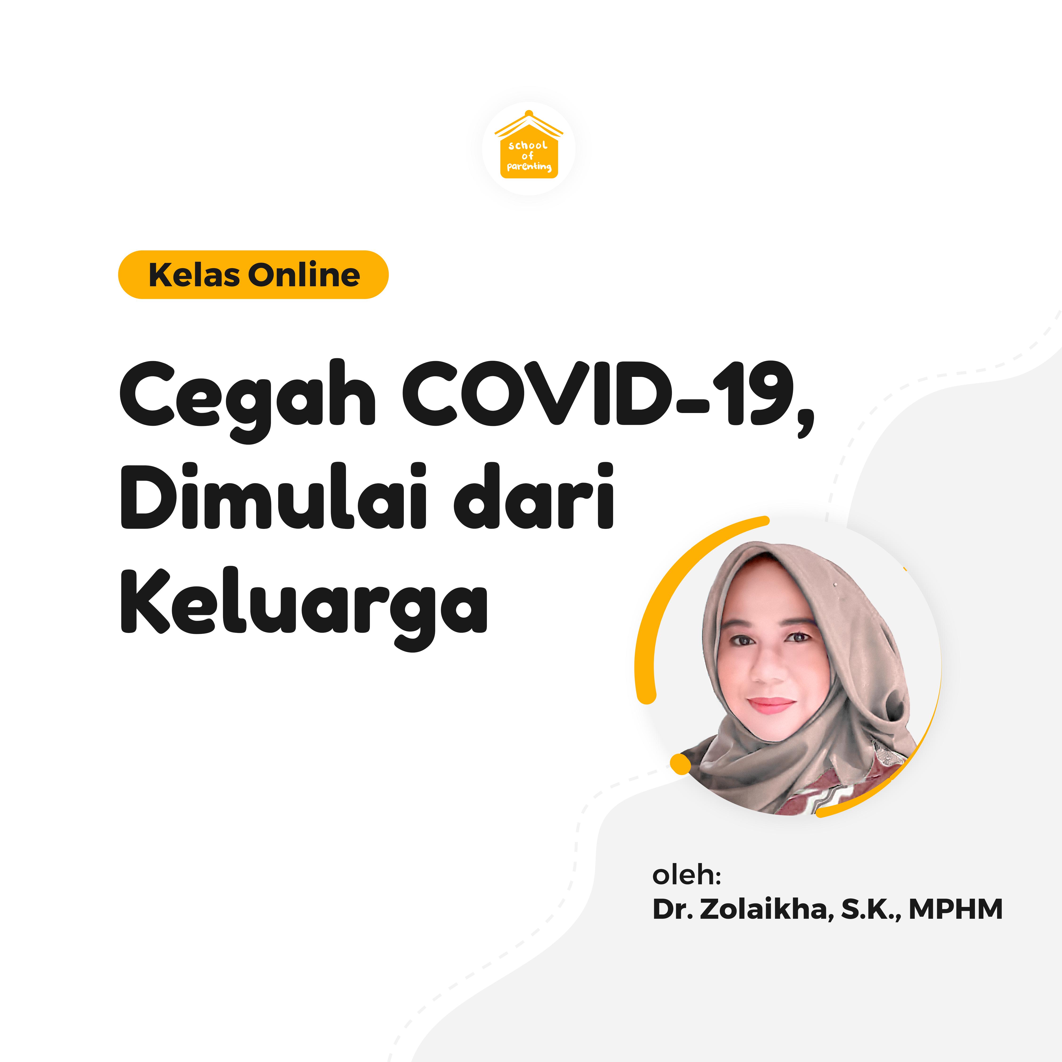 Cegah COVID-19, Dimulai dari Keluarga