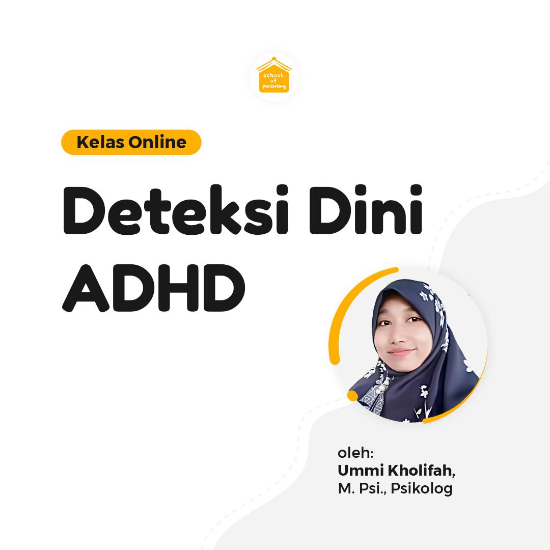 Deteksi Dini ADHD (Attention Deficit Hyperactivity Disorder)