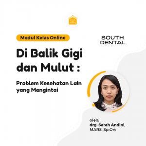 Kelas Online SOP - Di Balik Gigi dan Mulut: Problem Kesehatan Lain yang Mengintai
