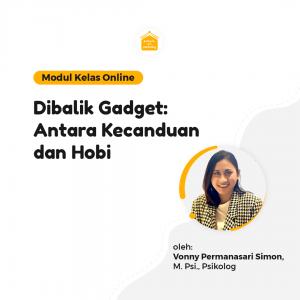 Kelas Online SOP - Di Balik Gadget : Antara Kecanduan dan Hobi