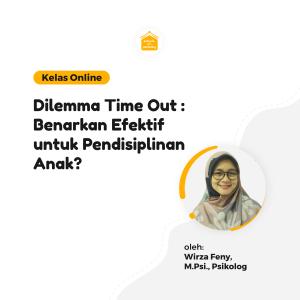 Kelas Online SOP - Dilemma Time Out : Benarkah Efektif untuk Pendisiplinan Anak?