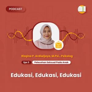 Podcast SOP - Sound of Parenting Eps 3 - Pelecehan Seksual Pada Anak - Edukasi, Edukasi, Edukasi