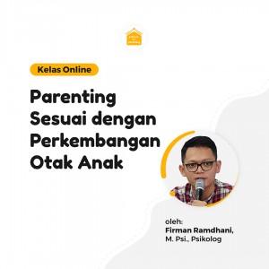 Kelas Online SOP - Parenting Sesuai dengan Perkembangan Otak Anak