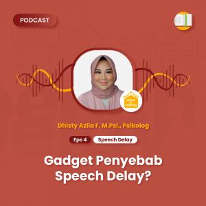 Podcast SOP - Sound of Parenting Eps 4 - Speech Delay - Gadget Penyebab Speech Delay?
