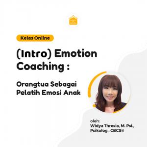 Emotion Coaching: Orang Tua sebagai Pelatih Emosi Anak