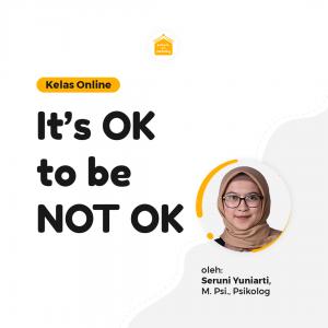 Kelas Online SOP - It's OK to be NOT OK
