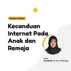 Kelas Online SOP - Kecanduan Internet Pada Anak dan Remaja