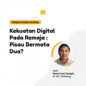 Kelas Online SOP - Kekuatan Digital Pada Remaja : Pisau Bermata Dua?