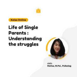 Kelas Online SOP - Life of Single Parents: Understanding the Struggles