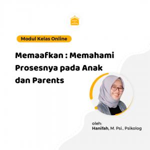 Kelas Online SOP - Memaafkan : Memahami Prosesnya pada Anak dan Parents