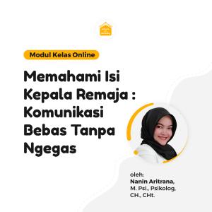 Kelas Online SOP - Memahami Isi Kepala Remaja : Komunikasi Bebas tanpa Ngegas