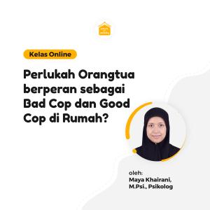 Kelas Online SOP - Perlukah Orang tua Berperan sebagai Bad Cop dan Good Cop di Rumah?