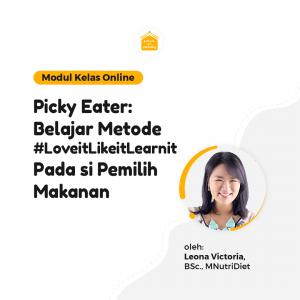 Picky Eater - Belajar Metode #LoveitLikeitLearnit pada Si Pemilih Makanan