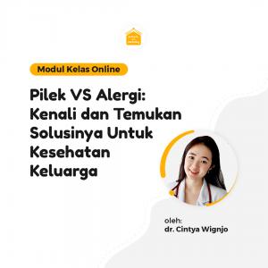 Kelas Online SOP - Pilek VS Alergi : Kenali dan Temukan Solusinya Untuk Kesehatan Keluarga