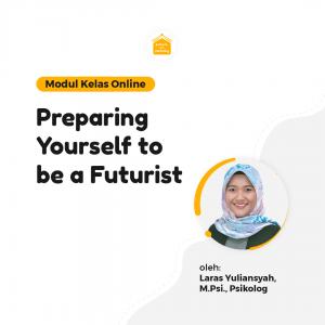 Kelas Online SOP - Prepare Yourself to be a Futurist