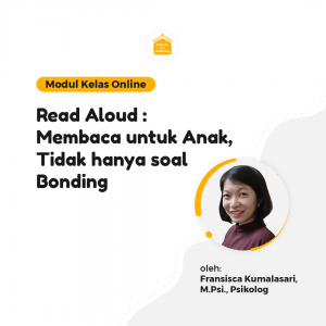 Kelas Online SOP - Read Aloud : Membaca Nyaring untuk Anak, Tidak Hanya Soal Bonding