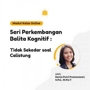 Kelas Online SOP - Seri Perkembangan Balita Kognitif : Tidak Sekedar Soal Calistung