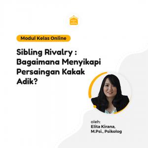 Kelas Online SOP - Sibling Rivalry : Bagaimana Menyikapi Persaingan Kakak Adik