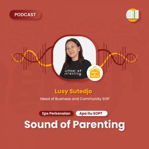 Podcast SOP - Sound of Parenting  Eps Perkenalan - Apa itu SOP?