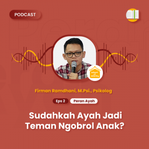 Podcast SOP - Sound of Parenting Eps 2 - Peran Ayah - Sudahkah Ayah Jadi Teman Ngobrol Anak?