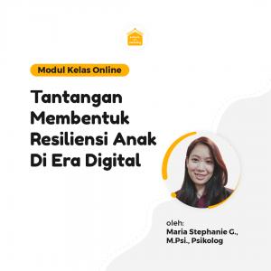 Tantangan Membentuk Resiliensi Anak di Era Digital