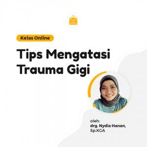 Kelas Online SOP - Tips Mengatasi Trauma Gigi