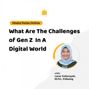 Kelas Online SOP - What Are The Challenges of Gen Z In A Digital World