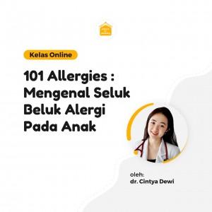 Kelas Online SOP - 101 Allergies : Mengenal Seluk Beluk Alergi Pada Anak