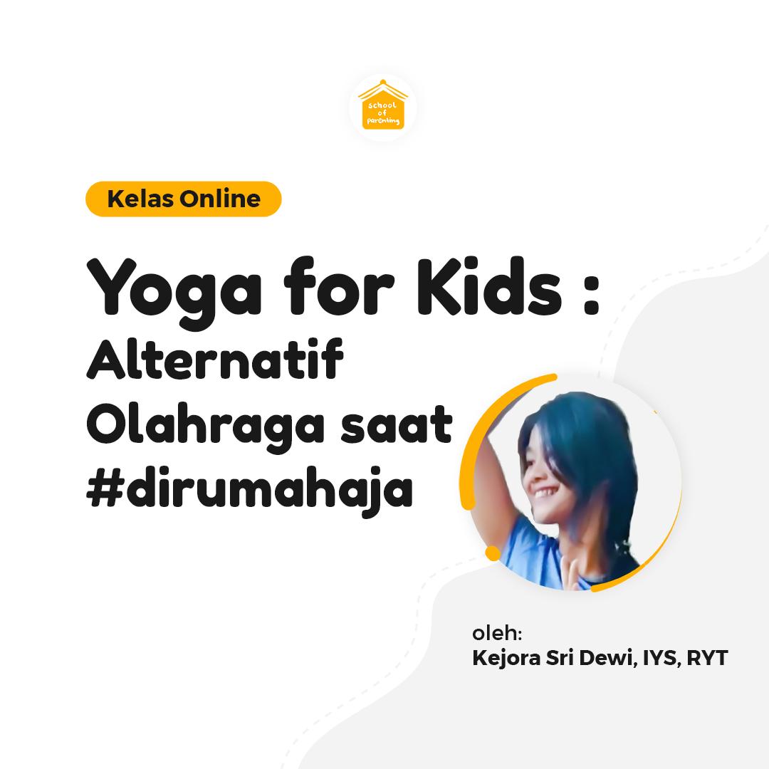 Yoga for Kids : Alternatif Olahraga Saat #dirumahaja