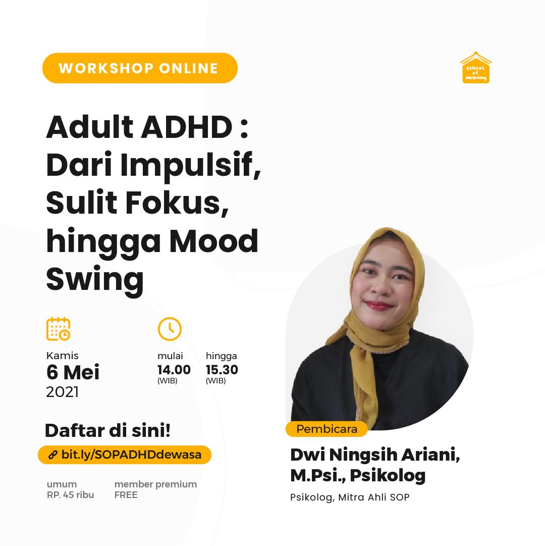 Adult ADHD : Dari Impulsif, Sulit Fokus, hingga Mood Swing?