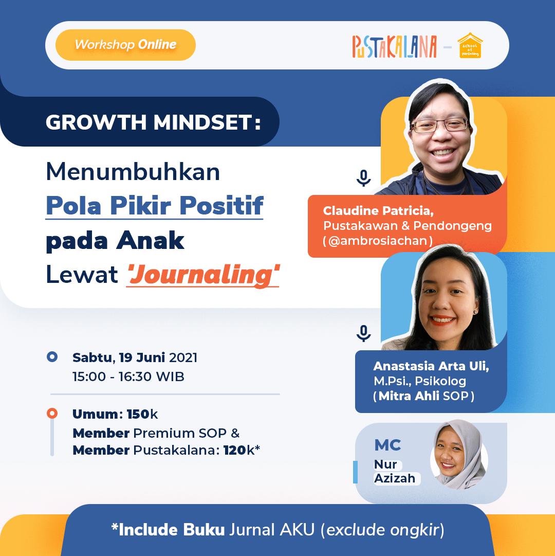 Growth Mindset : Menumbuhkan Pola Pikir Positif pada Anak Lewat 'Journaling'