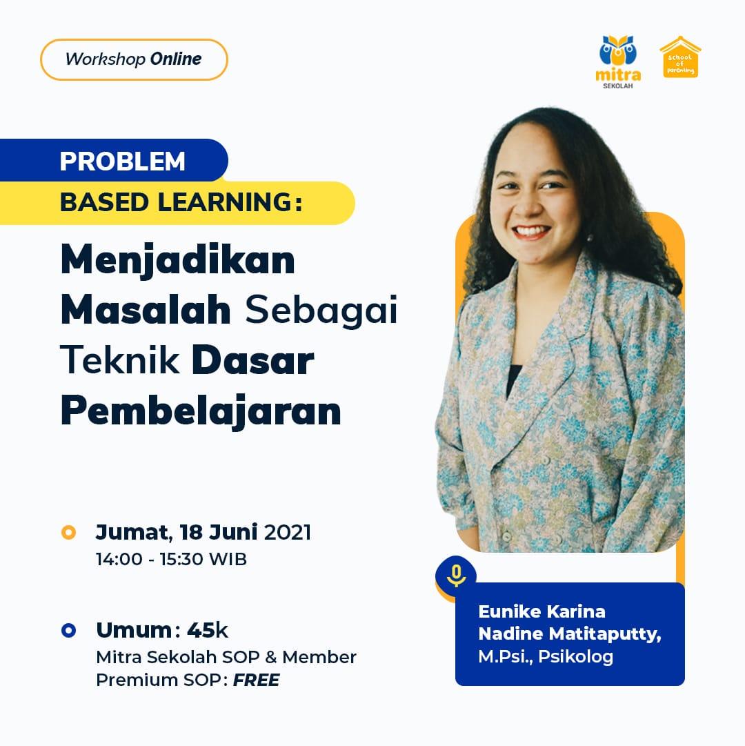 Problem Based Learning : Menjadikan Masalah Sebagai Teknik Dasar Pembelajaran